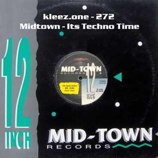 kleez.one   272 Midtown   Its Techno Time