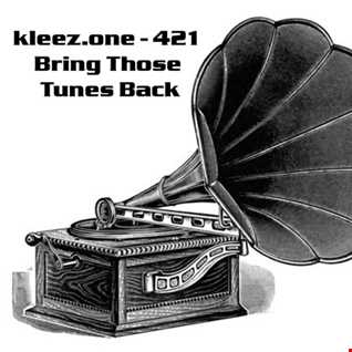 kleez.one   421 Bring Those Tunes Back