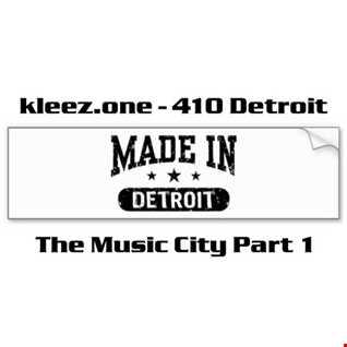 kleez.one   410 Detroit   The Music City Part 1