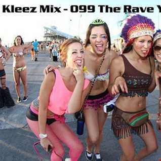 Kleez Mix   099 The Rave Years   Part 1