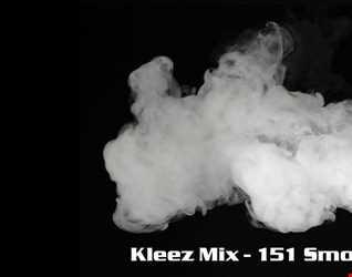 Kleez Mix   151 Smokin' Up The Kali