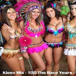 Kleez Mix   100 The Rave Years   Part 2