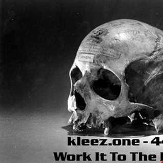 kleez.one   442 Work It To The Bone