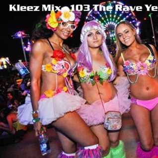 Kleez Mix   103 The Rave Years   Part 5