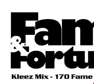 Kleez Mix   170 Fame & Fortune