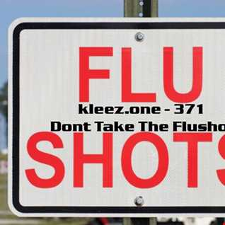 kleez.one   371 Dont Take The Flushot