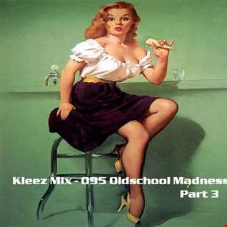 Kleez Mix   095 Oldschool Madness Part 3