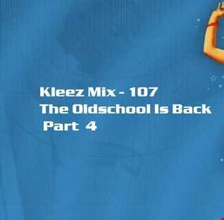 Kleez Mix   107 The Oldschool Is Back Part  4