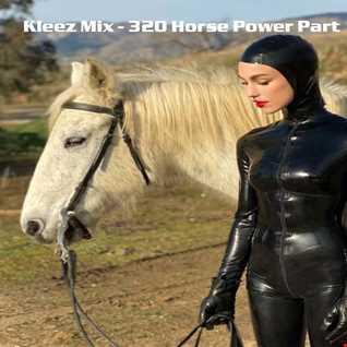 Kleez Mix   320 Horse Power Part 1