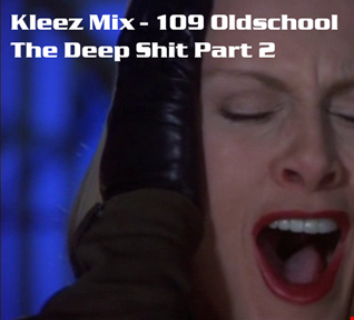 Kleez Mix   109 Oldschool The Deep Shit Part 2