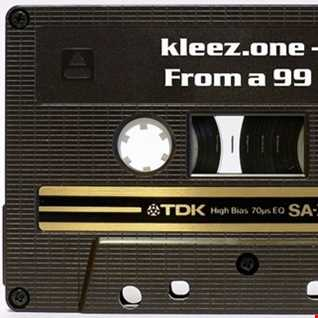 kleez.one   358 From a 99 Tape