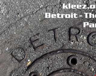 kleez.one   412 Detroit   The Music City Part 3