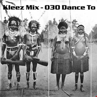 Kleez Mix   030 Dance To The House