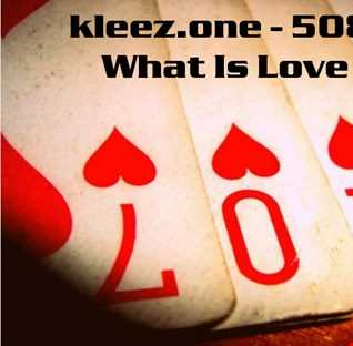 kleez.one   508 What Is Love?