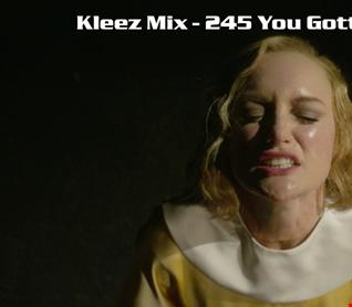 Kleez Mix   245 You Gotta Believe