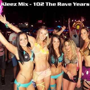Kleez Mix   102 The Rave Years   Part 4