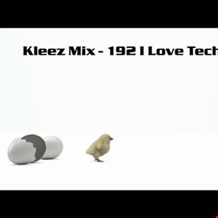 Kleez Mix   192 I Love Techno Part 4