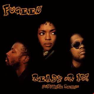 Fugees - Ready Or Not (Sunshine Remix)