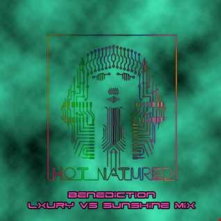 Hot Natured - Benediction (Lxury vs Sunshine Records DJ Friendly Edit)