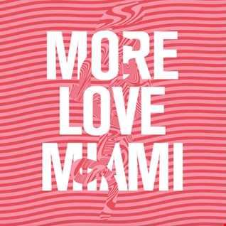 MORE LOVE MIAMI LIVE@PATIO