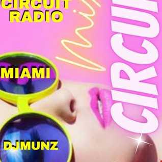 CIRCUIT RADIO MIAMI DJ MUNZ🔥🔥