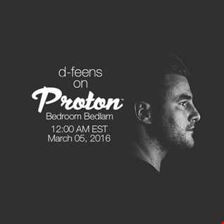 Bedroom Bedlam on Proton Radio / 05.03.2016