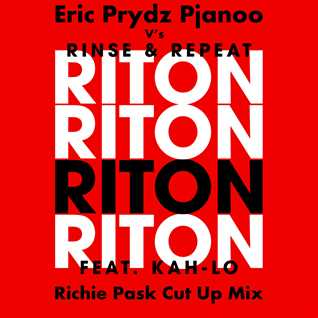 Riton V Prydz Rinse Pjanoo Repeat (Richie Pask Cut Up Mix)