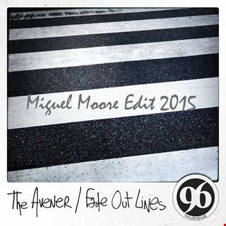 The Avener  Fade out Lines (Miguel Moore tech Edit 2015)