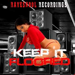 bassraver raveskool recordings keep it floored album showcase www.renegaderadio.co.uk