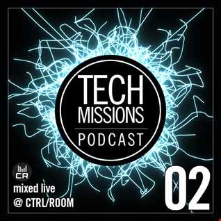 TechMissions :: Podcast 02 - Live @ CTRL ROOM