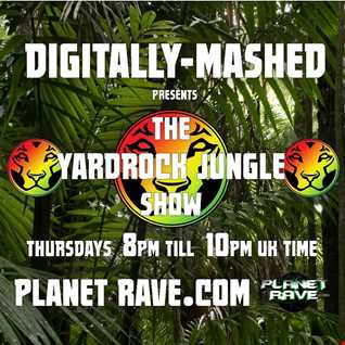 Digitally Mashed Pres The Yardrock Jungle Show 08 01 15