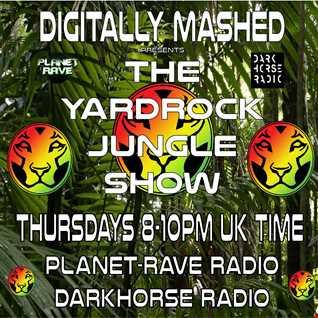 Digitally Mashed Pres The Yardrock Jungle Show 29 01 15