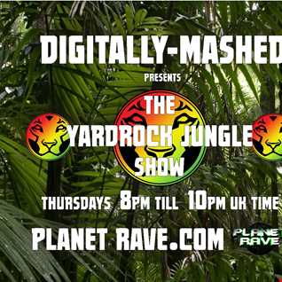 Digitally Mashed Pres The Yardrock Jungle Show live on Planet Rave 06 11 14
