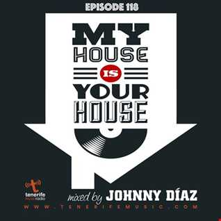 My House Is Your House Radio Show #Episode 118 by Johnny Díaz