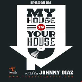 My House Is Your House Radio Show #Episode 106 by Johnny Díaz