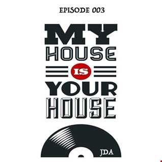 My House Is Your House #Episode 003