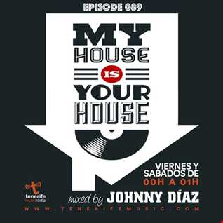 My House Is Your House Radio Show #Episode 089 by Johnny Díaz