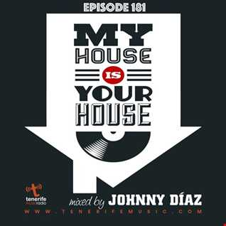 My House Is Your House Radio Show #Episode 181 by Johnny Díaz