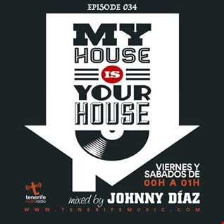 My House Is Your House Radio Show #Episode 034 by Johnny Díaz