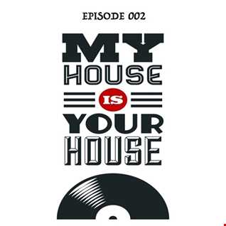 My House Is Your House #Episode 002