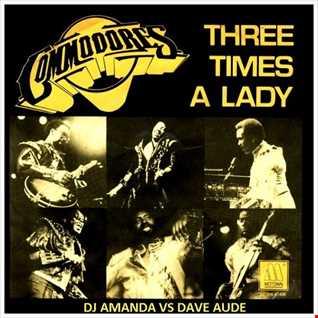 COMMODORES   THREE TIMES A LADY [DJ AMANDA VS DAVE AUDE]