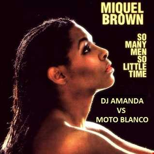 MIQUEL BROWN   SO MANY MEN SO LITTLE TIME [DJ AMANDA VS MOTO BLANCO]