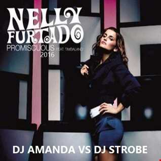 NELLY FURTADO feat. TIMBALAND   PROMISCOUS 2016 [DJ AMANDA VS DJ STROBE]