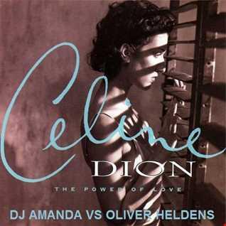 CELINE DION   THE POWER OF LOVE [DJ AMANDA VS OLIVER HELDENS] [fixed]