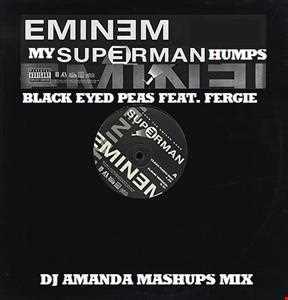 EMINEM VS BLACK EYED PEAS Feat. FERGIE   MY SUPERMAN HUMPS (DJ AMANDA MASHUPS MIX)