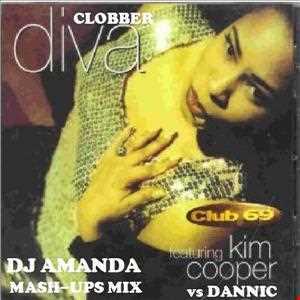 CLUB 69 feat. KIM COOPER VS DANNIC   CLOBBER DIVA (DJ AMANDA MASH UPS MIX) 2