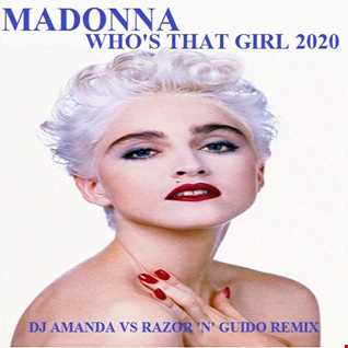 MADONNA   WHO'S THAT GIRL 2020 (DJ AMANDA VS RAZOR 'N' GUIDO REMIX)