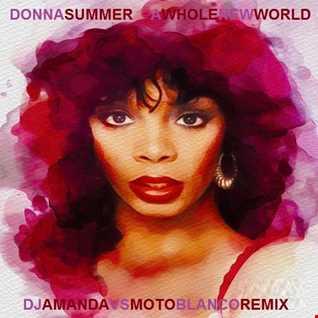 DONNA SUMMER   A WHOLE NEW WORLD 2020 (DJ AMANDA VS MOTO BLANCO)