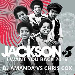 JACKSON 5   I WANT YOU BACK 2016 [DJ AMANDA VS CHRIS COX]