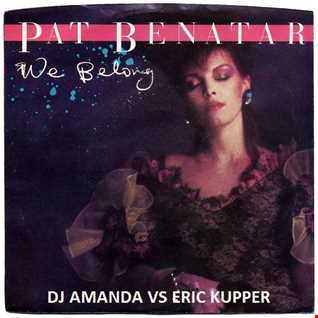 PAT BENATAR   WE BELONG [DJ AMANDA VS ERIC KUPPER]